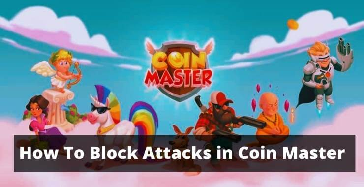 How To Block Attacks in Coin Master