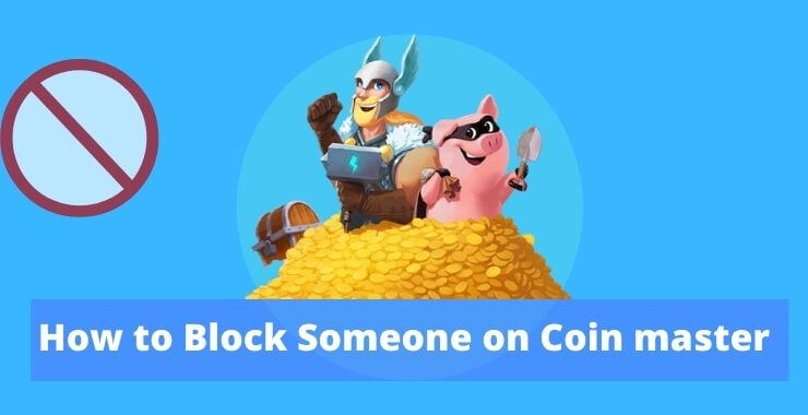 How to Block Someone on Coin master